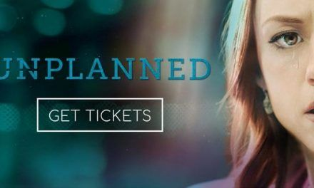 """Breathtakingly Powerful"" Movie ""Unplanned"" Opens in 1,000 Theaters Nationwide"