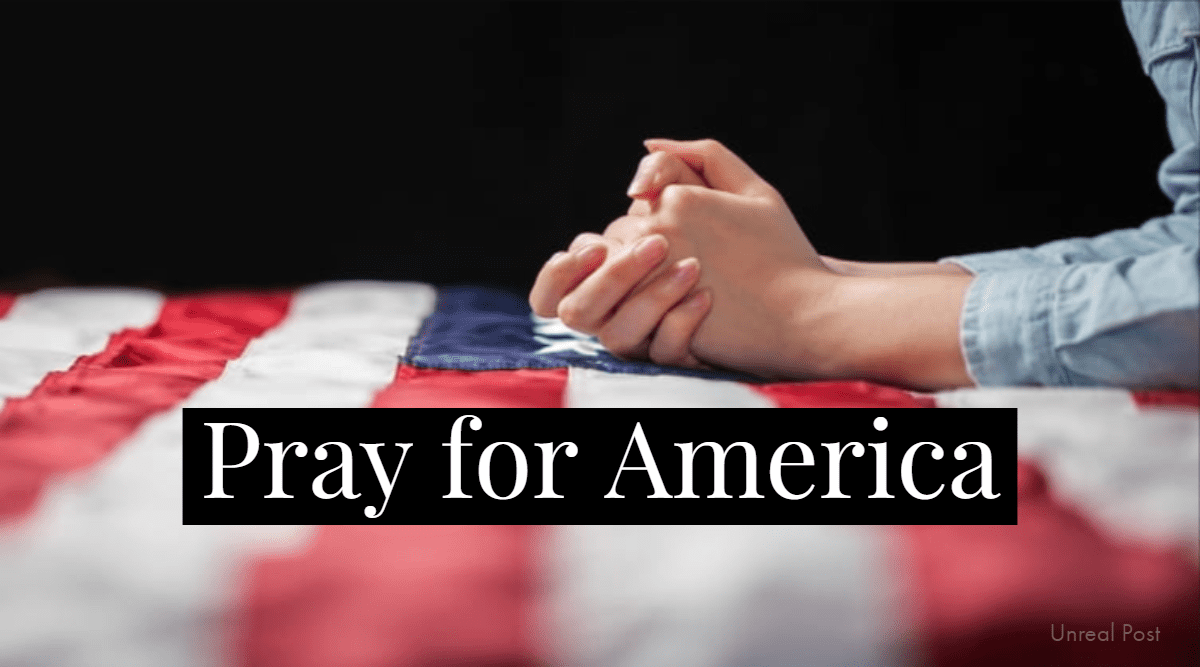 5 Reasons Why America Needs Prayer Right Now