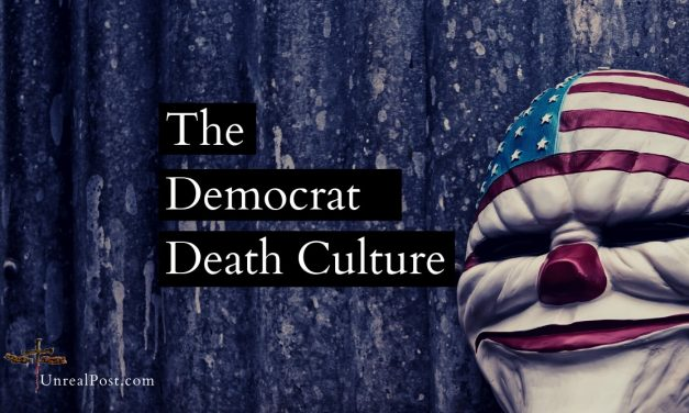 "The Democratic Party is Defined by Death ""the Democrat Death Culture"""