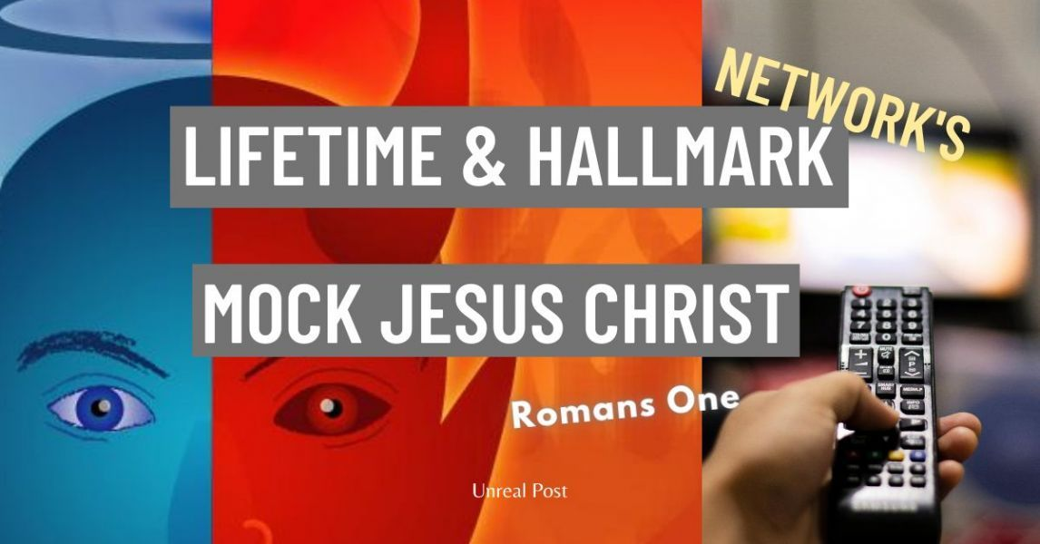 Hallmark & Lifetime Channels mock Jesus Christ birth