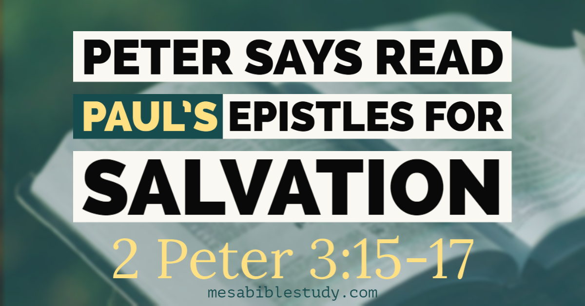 The apostle Peter's Last Words are to Read Paul's Epistles for things Regarding Salvation