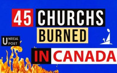 Pagan Terrorist Have Burned and Destroyed 45 Churches in Canada with Impunity